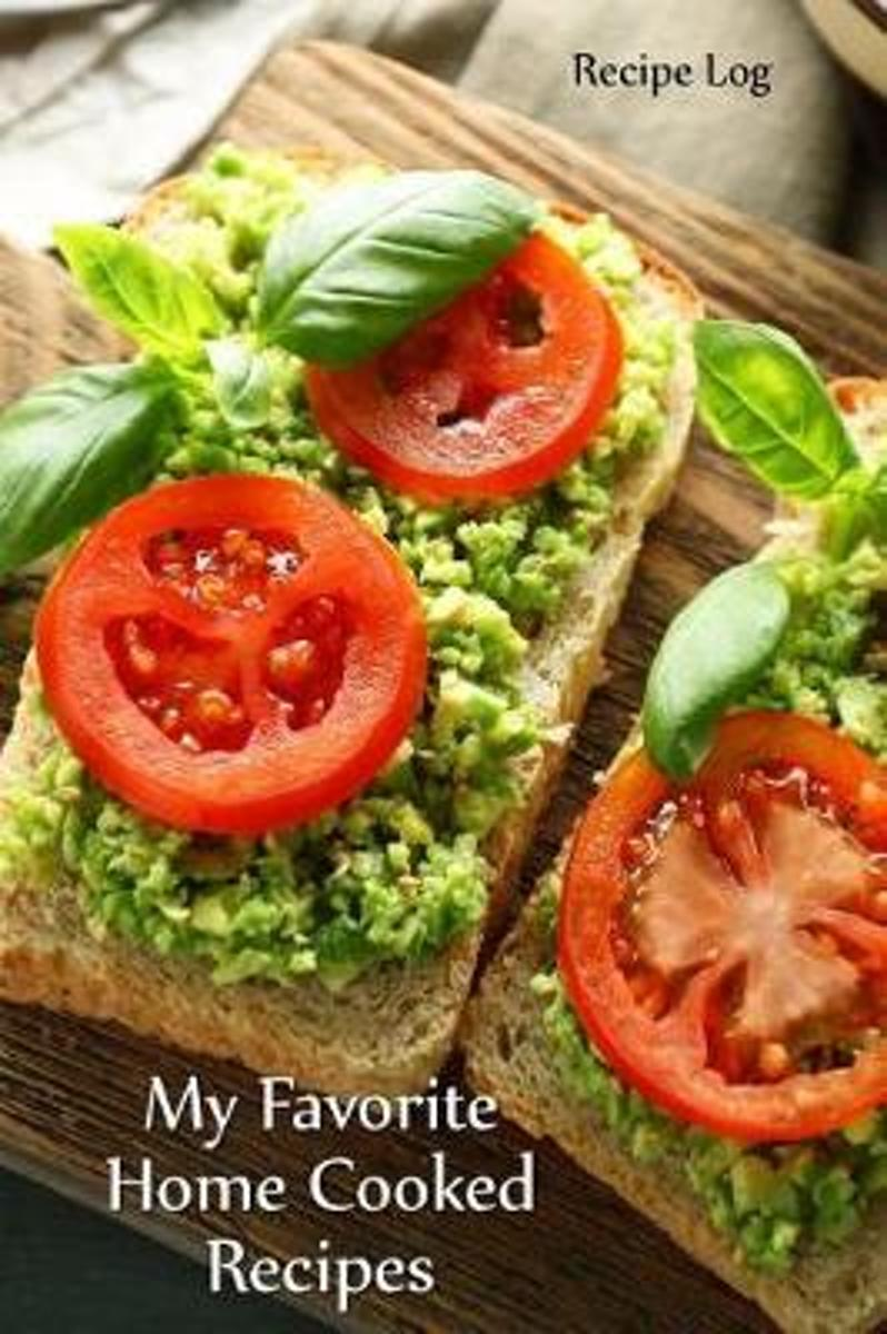 My Favorite Home Cooked Recipes