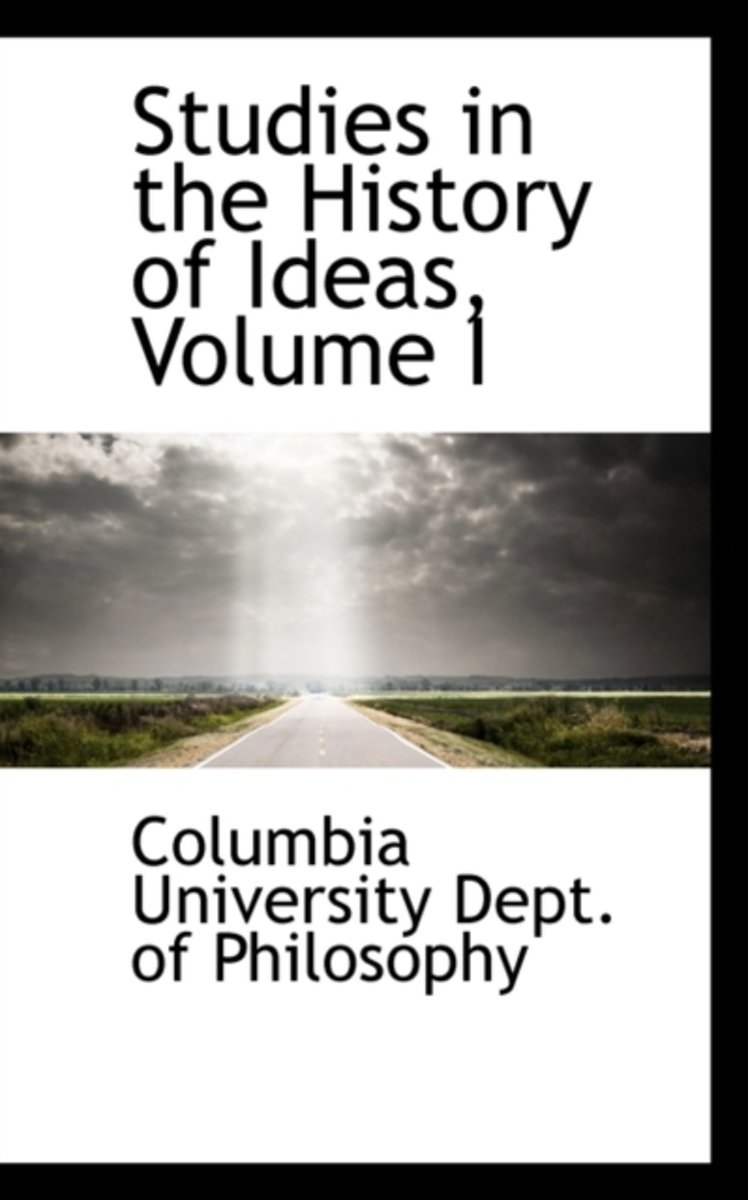 Studies in the History of Ideas, Volume I