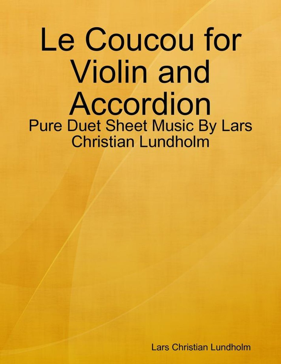Le Coucou for Violin and Accordion - Pure Duet Sheet Music By Lars Christian Lundholm