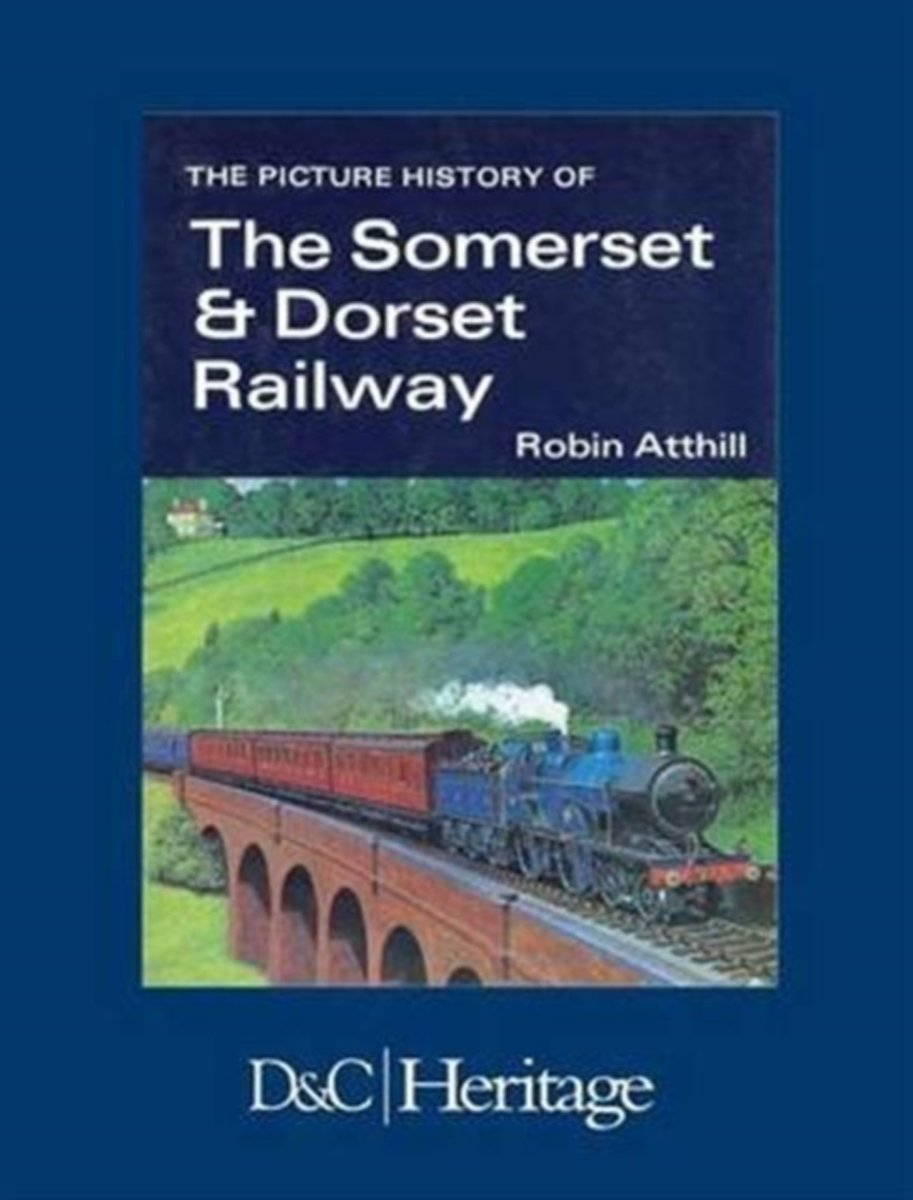 Picture History of the Somerset and Dorset Railway