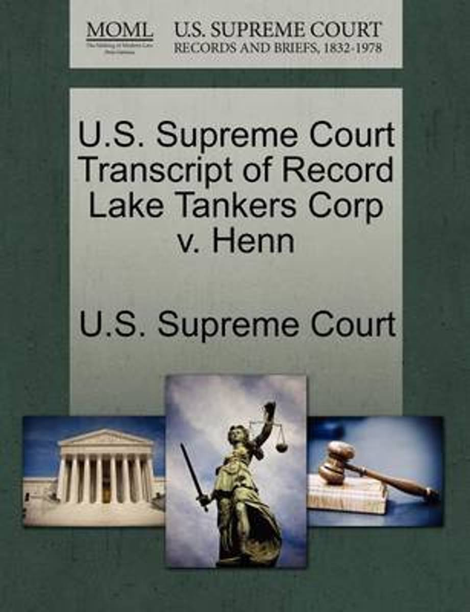 U.S. Supreme Court Transcript of Record Lake Tankers Corp V. Henn