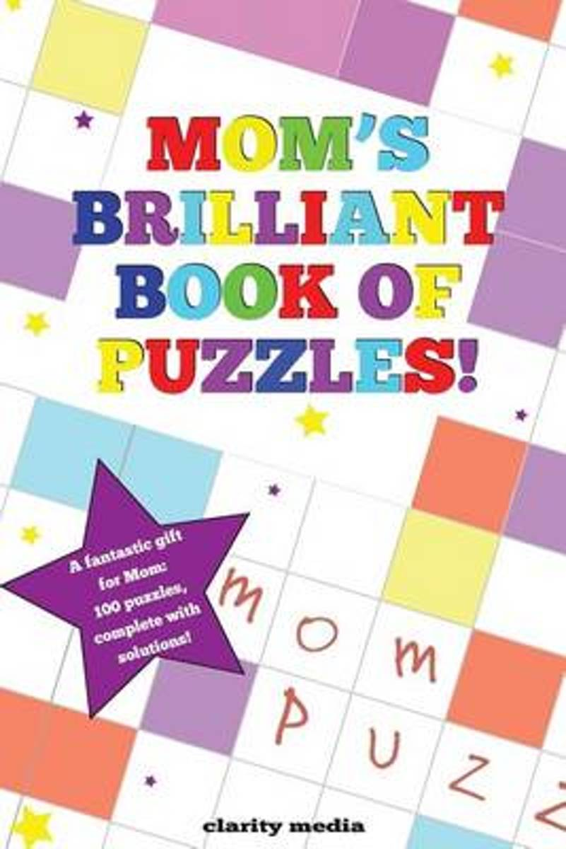 Mom's Brilliant Book of Puzzles!