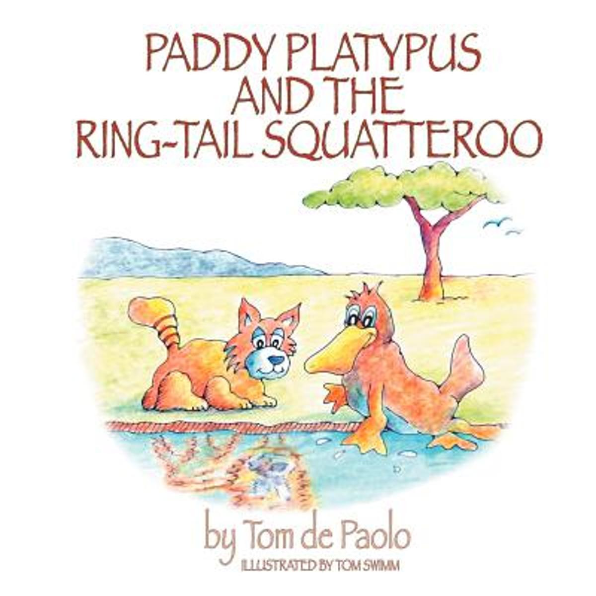 Paddy Platypus and the Ring-Tail Squatteroo