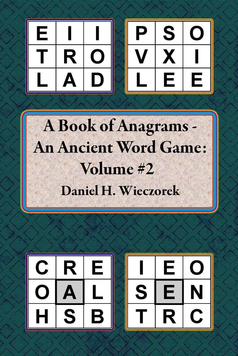 A Book of Anagrams: An Ancient Word Game: Volume 2