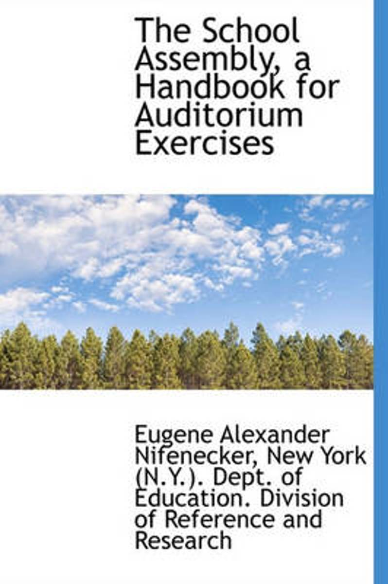 The School Assembly, a Handbook for Auditorium Exercises