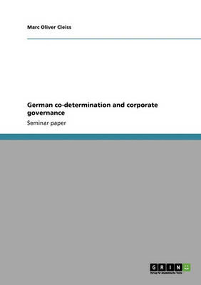 German Co-Determination and Corporate Governance