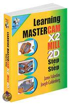 Learning Mastercam X2 Mill Step By Step In 2D