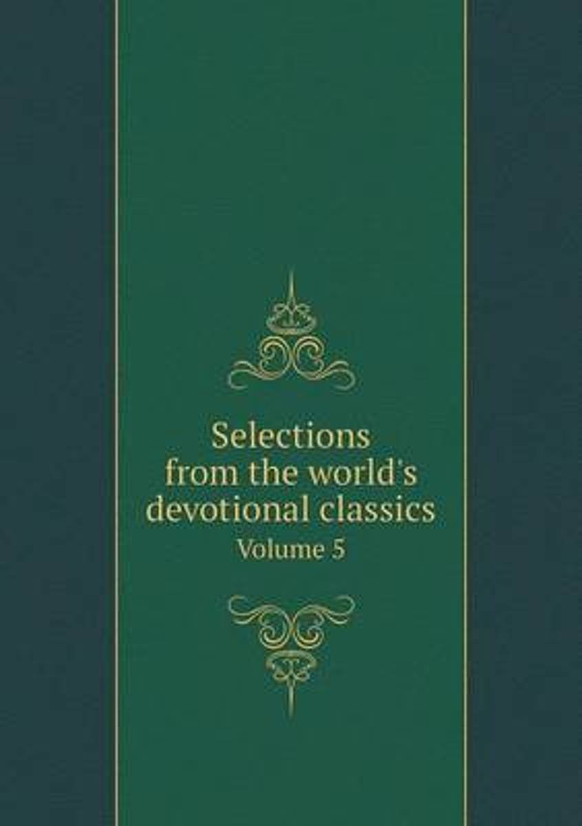 Selections from the World's Devotional Classics Volume 5