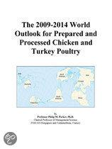 The 2009-2014 World Outlook for Prepared and Processed Chicken and Turkey Poultry