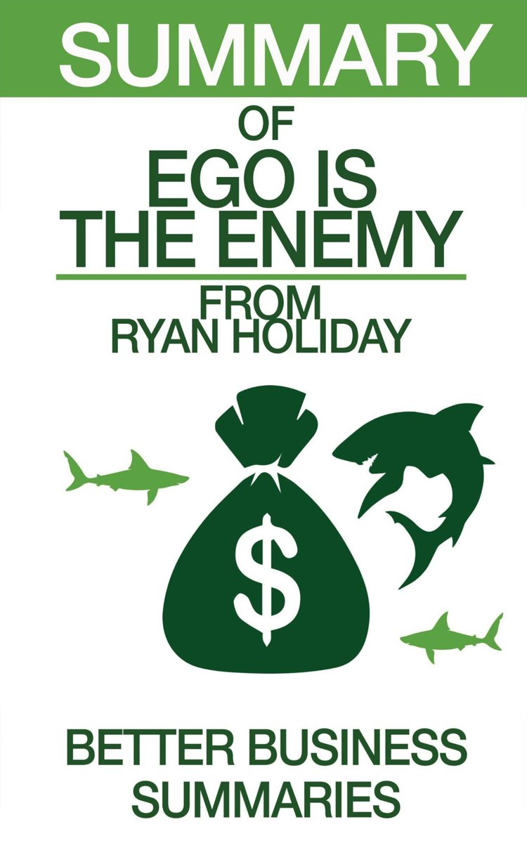Ego is the Enemy | Summary