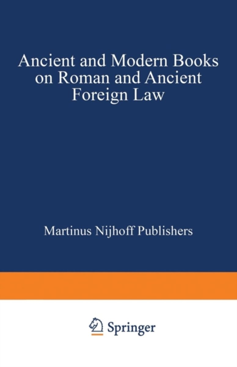 Ancient and Modern Books on Roman and Ancient Foreign Law