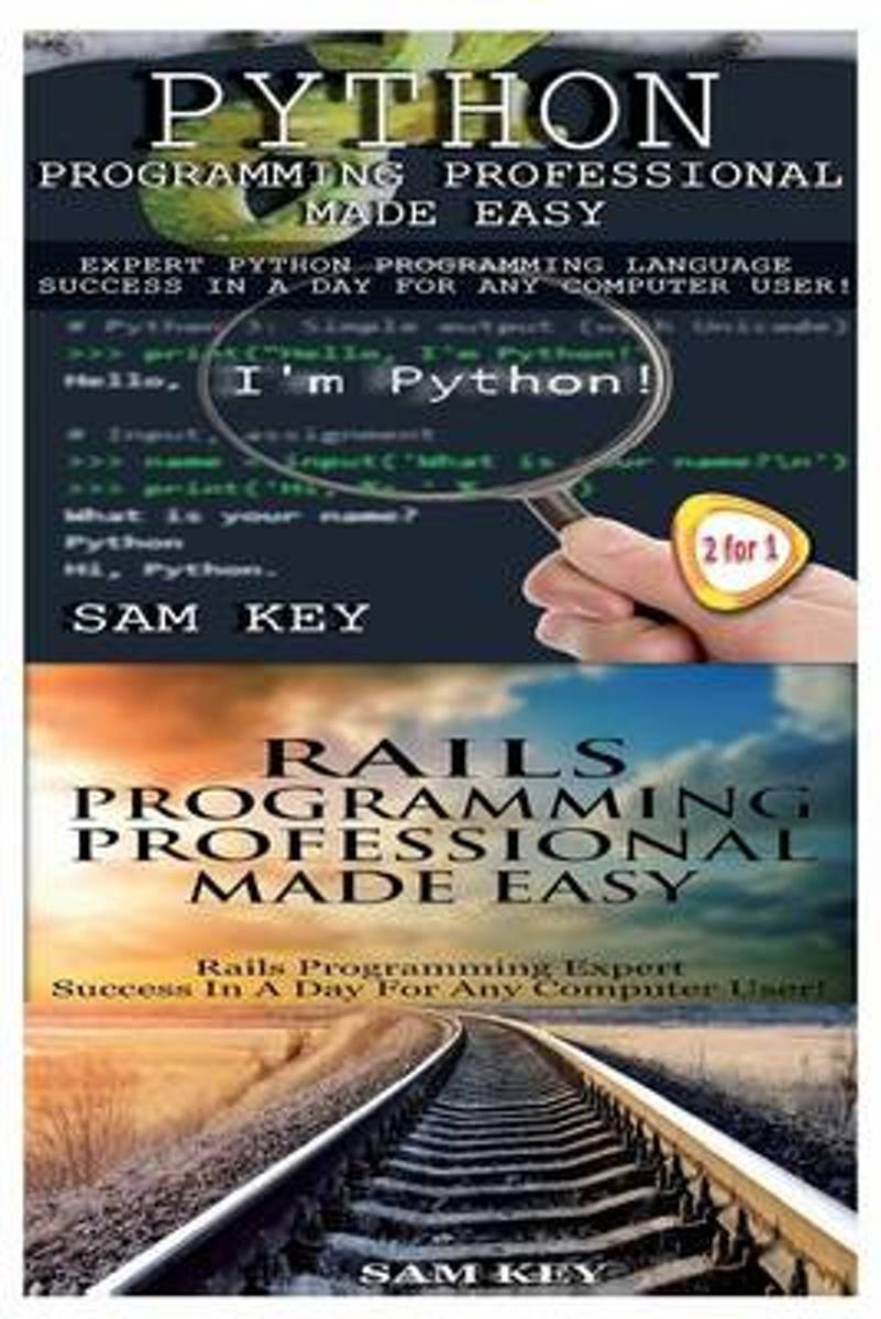 Python Programming Professional Made Easy & Rails Programming Professional Made Easy
