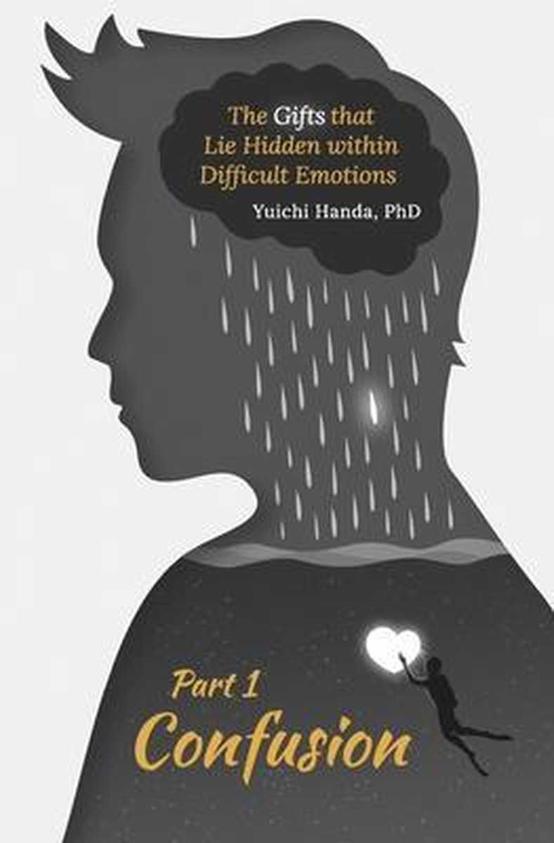The Gifts that Lie Hidden within Difficult Emotions (Part 1)
