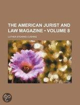 The American Jurist And Law Magazine (Volume 8)
