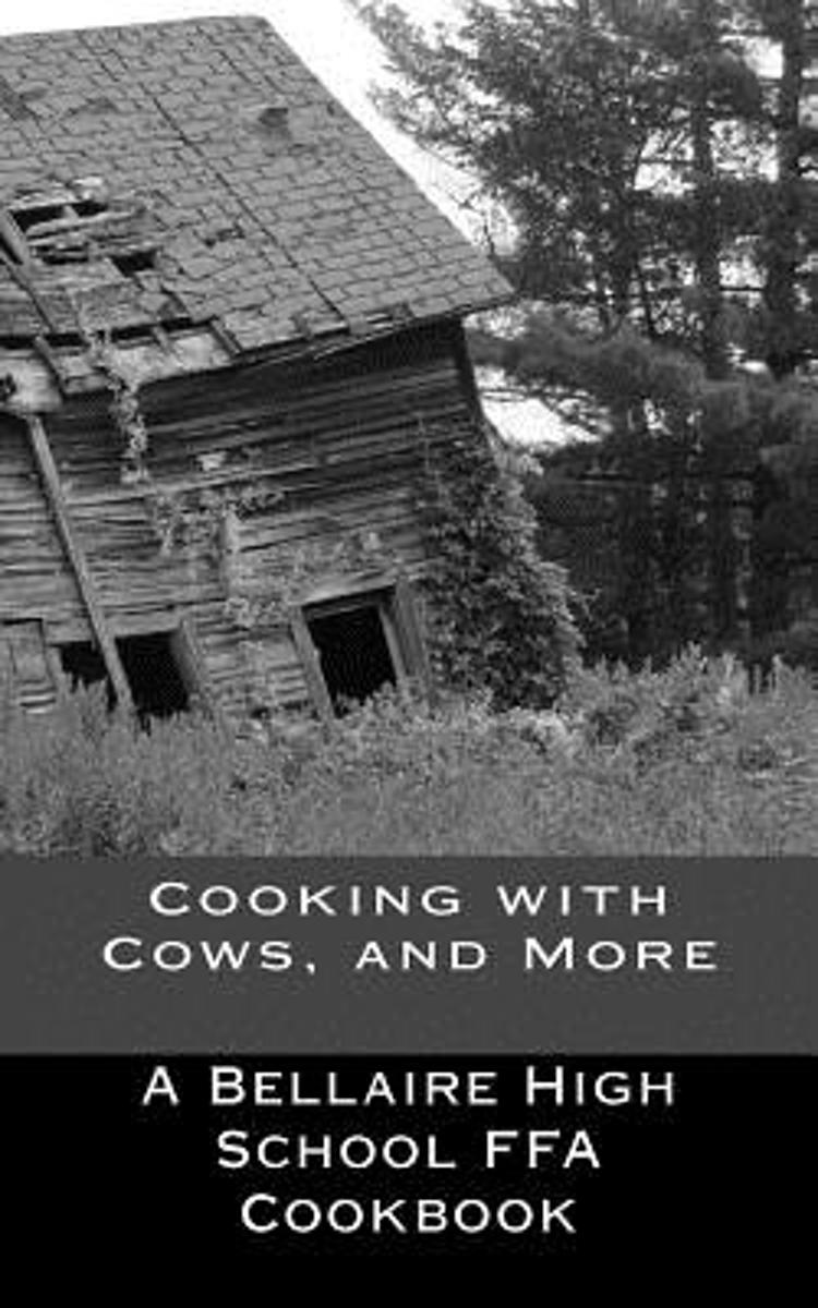 Cooking with Cows, and More