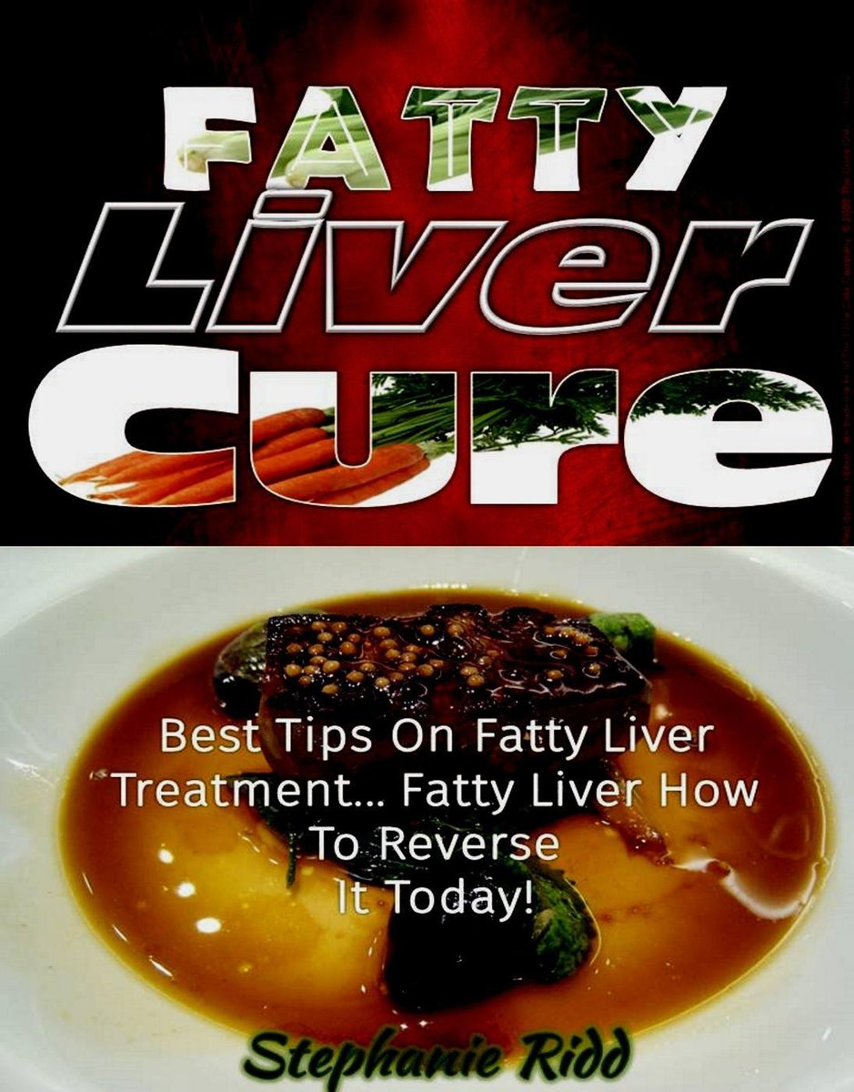 Fatty Liver Cure: Best Tips on Fatty Liver Treatment... Fatty Liver How To Reverse It Today!