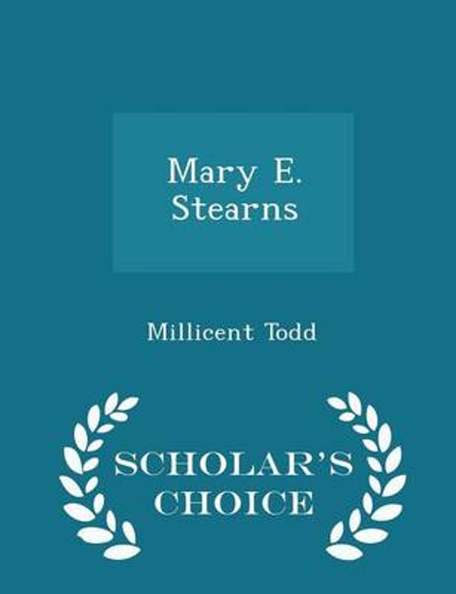 Mary E. Stearns - Scholar's Choice Edition