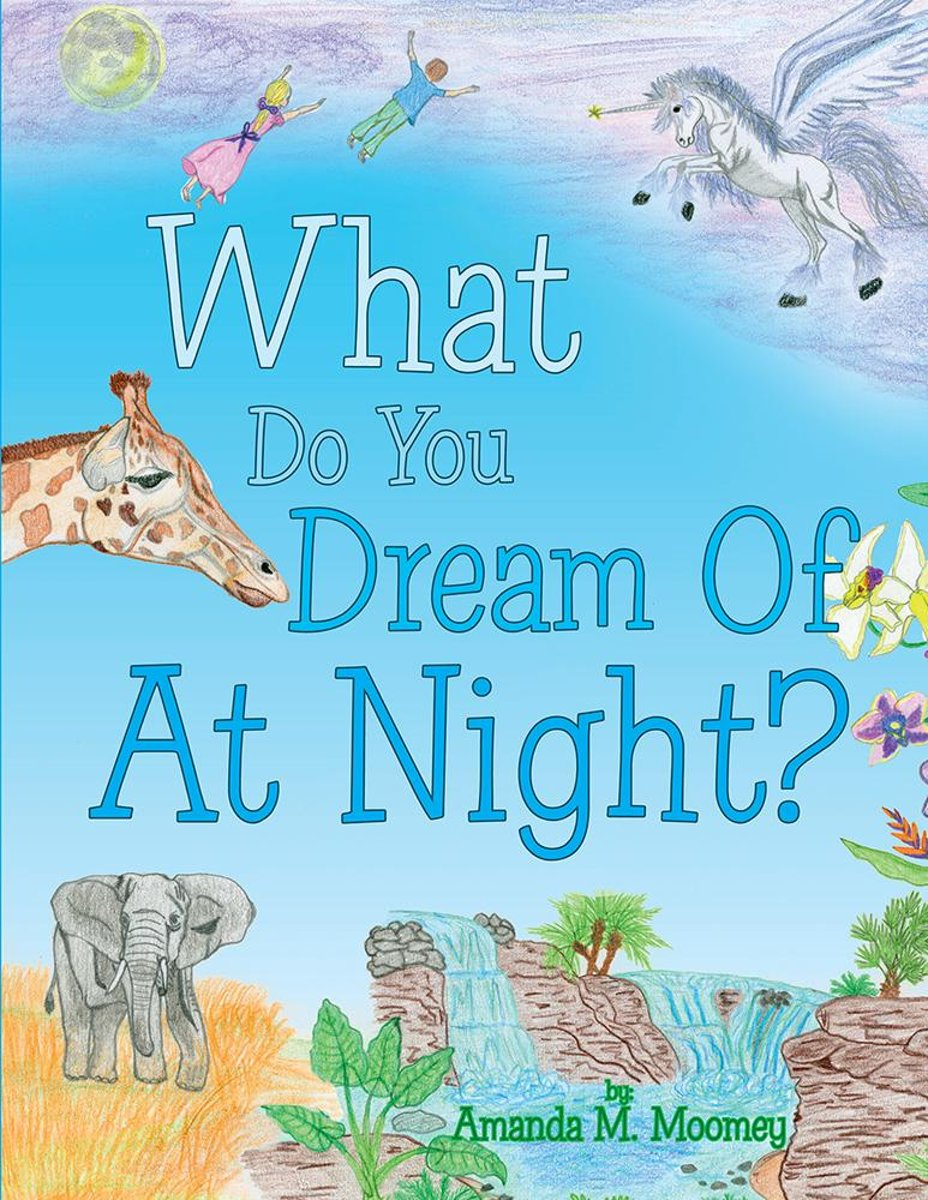 What Do You Dream of at Night?