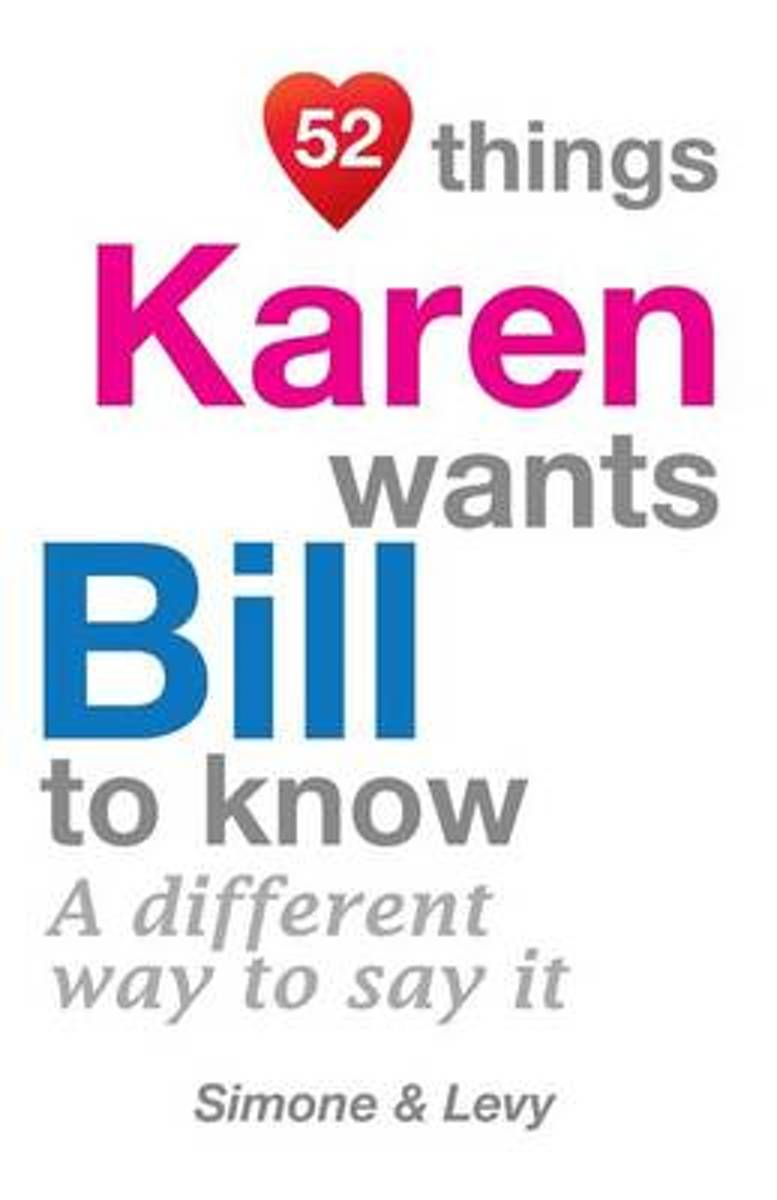 52 Things Karen Wants Bill to Know