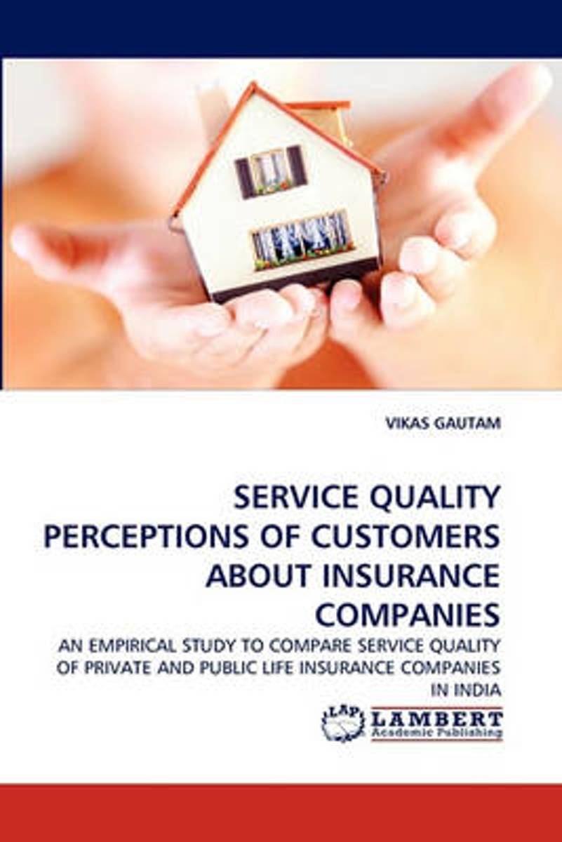 Service Quality Perceptions of Customers about Insurance Companies