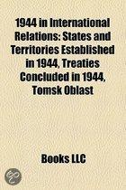 1944 In International Relations: States And Territories Established In 1944, Treaties Concluded In 1944, Tomsk Oblast