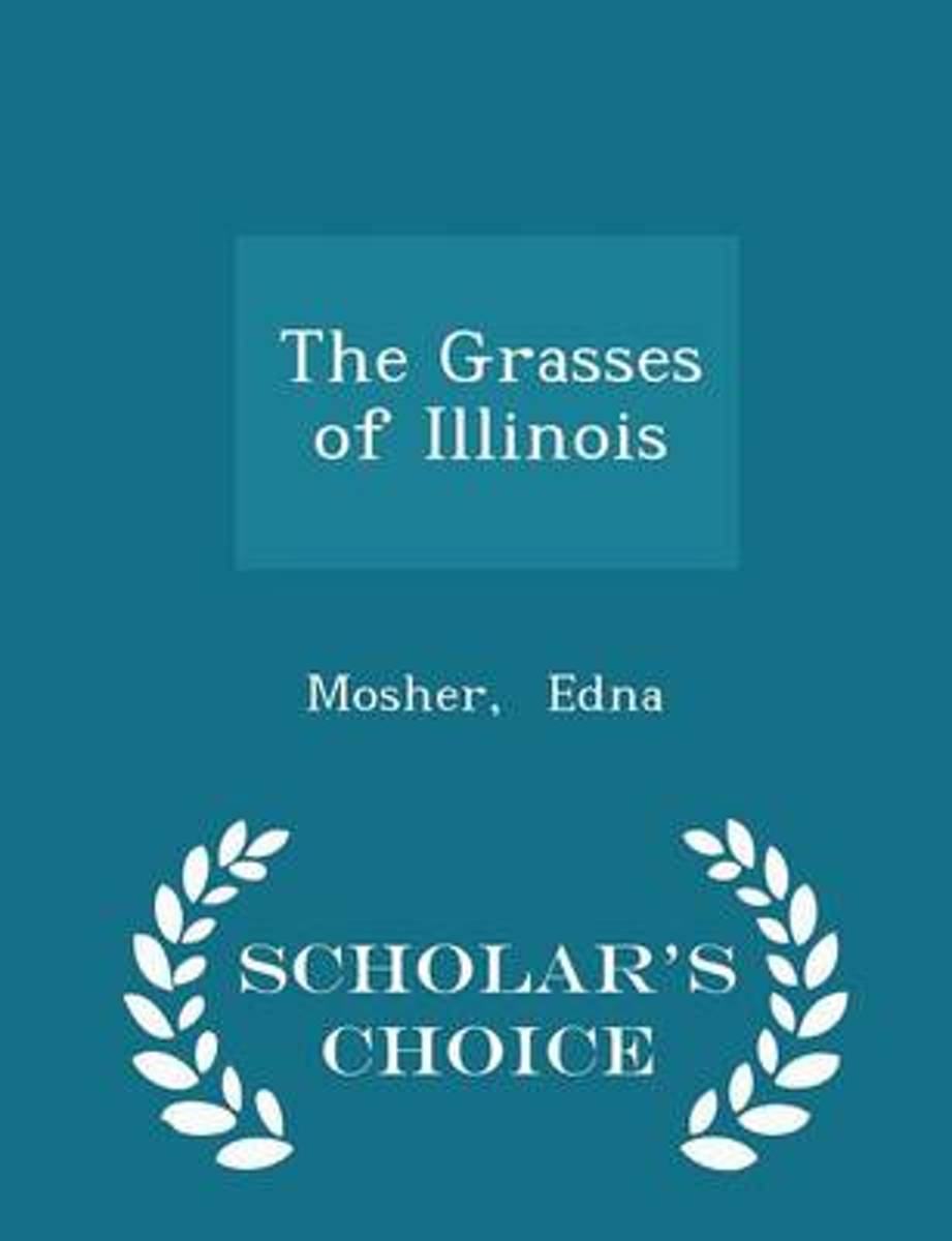 The Grasses of Illinois - Scholar's Choice Edition