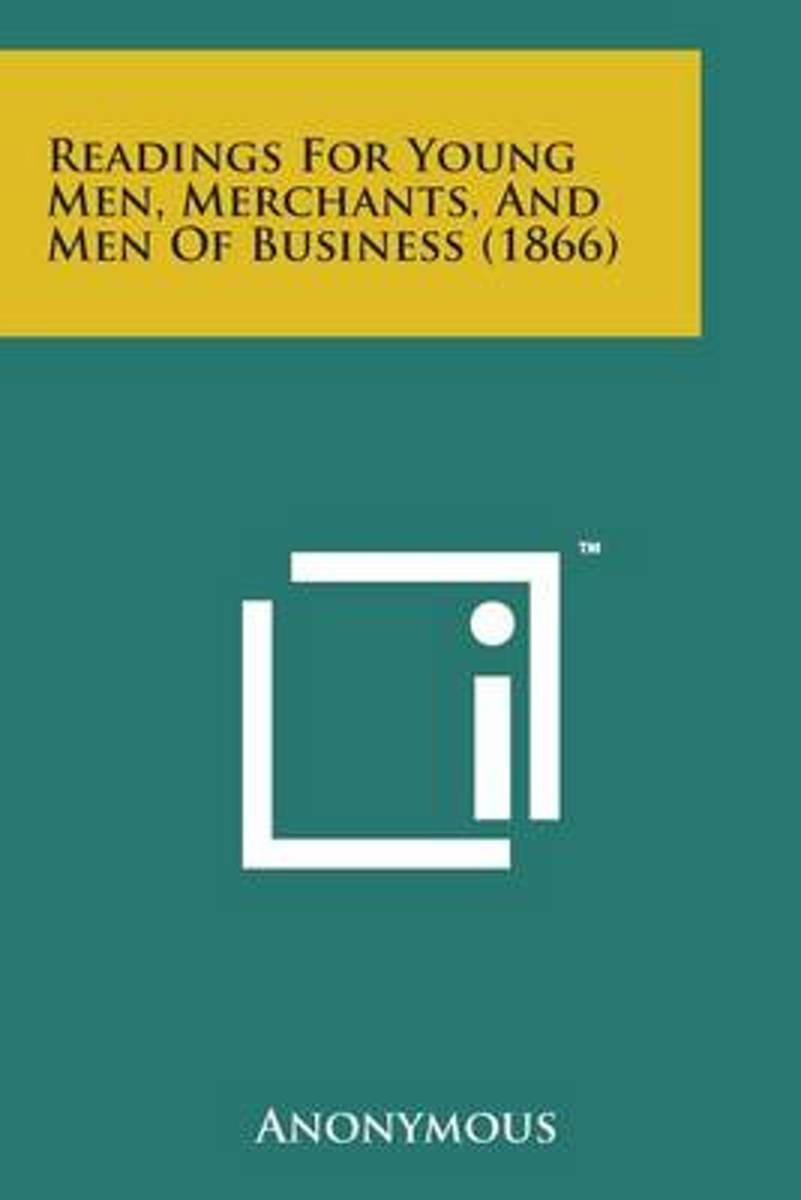 Readings for Young Men, Merchants, and Men of Business (1866)