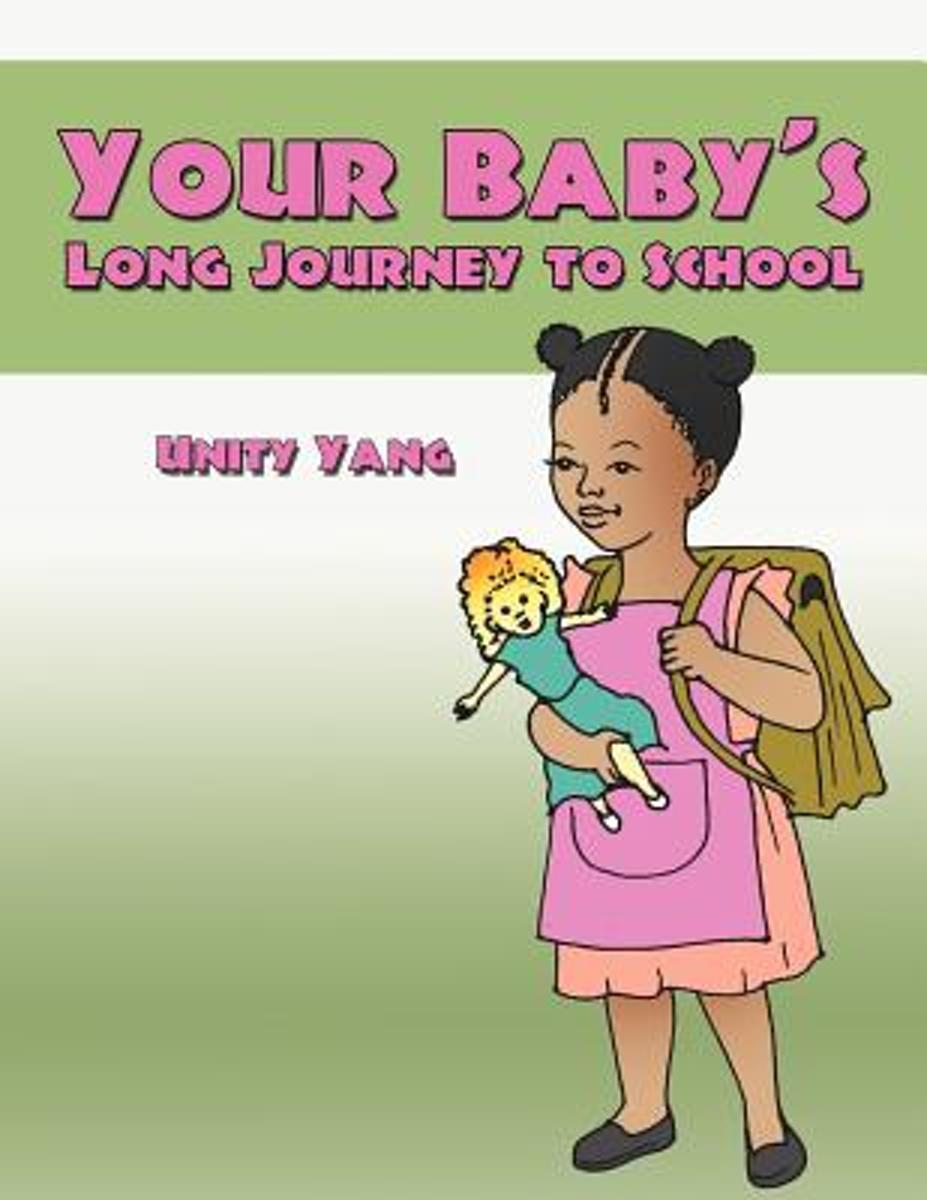 Your Baby's Long Journey to School