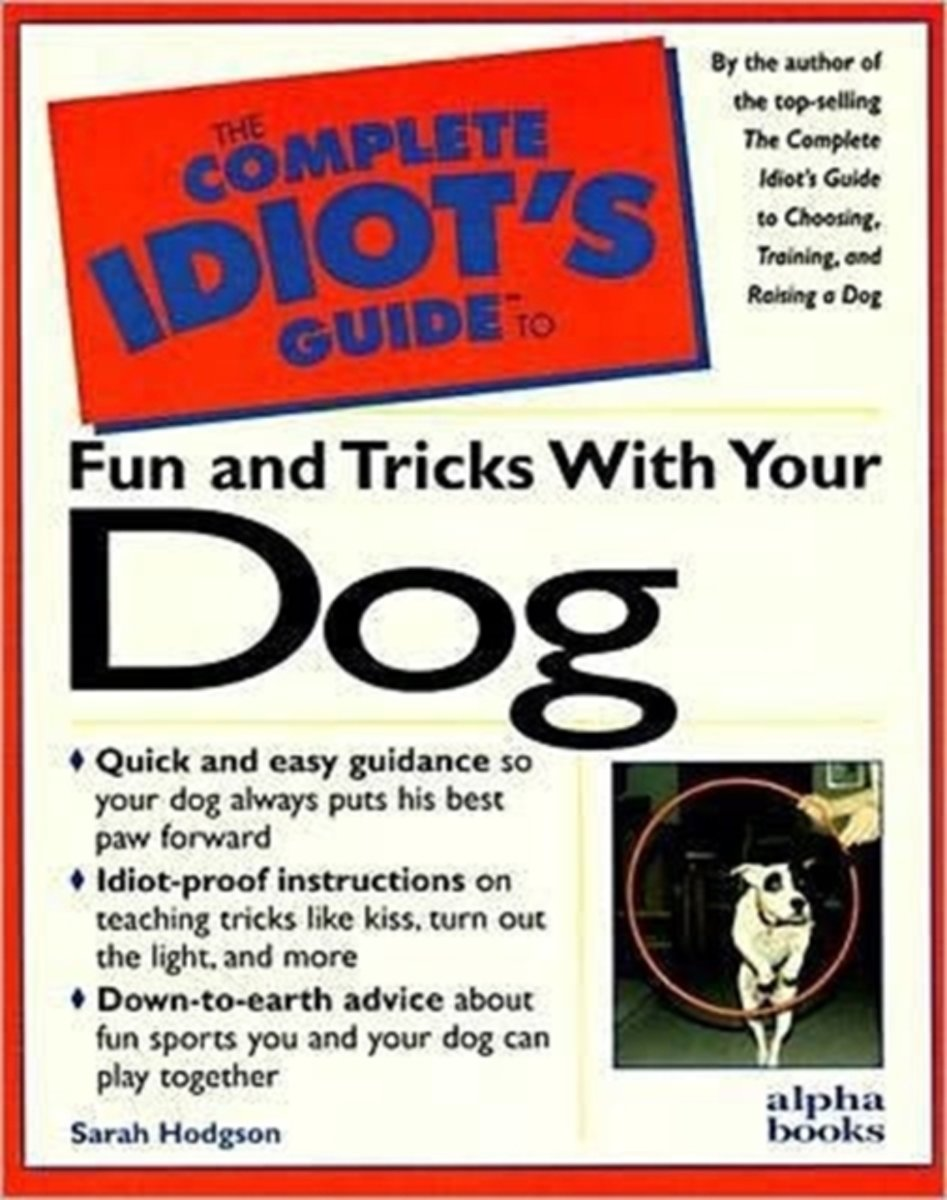 The Complete Idiot's Guide to Fun and Tricks with Your Dog