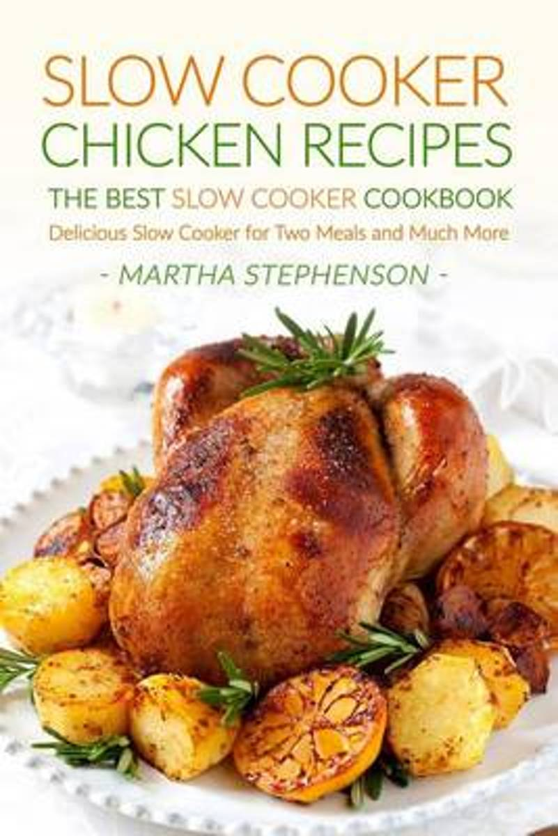 Slow Cooker Chicken Recipes - The Best Slow Cooker Cookbook