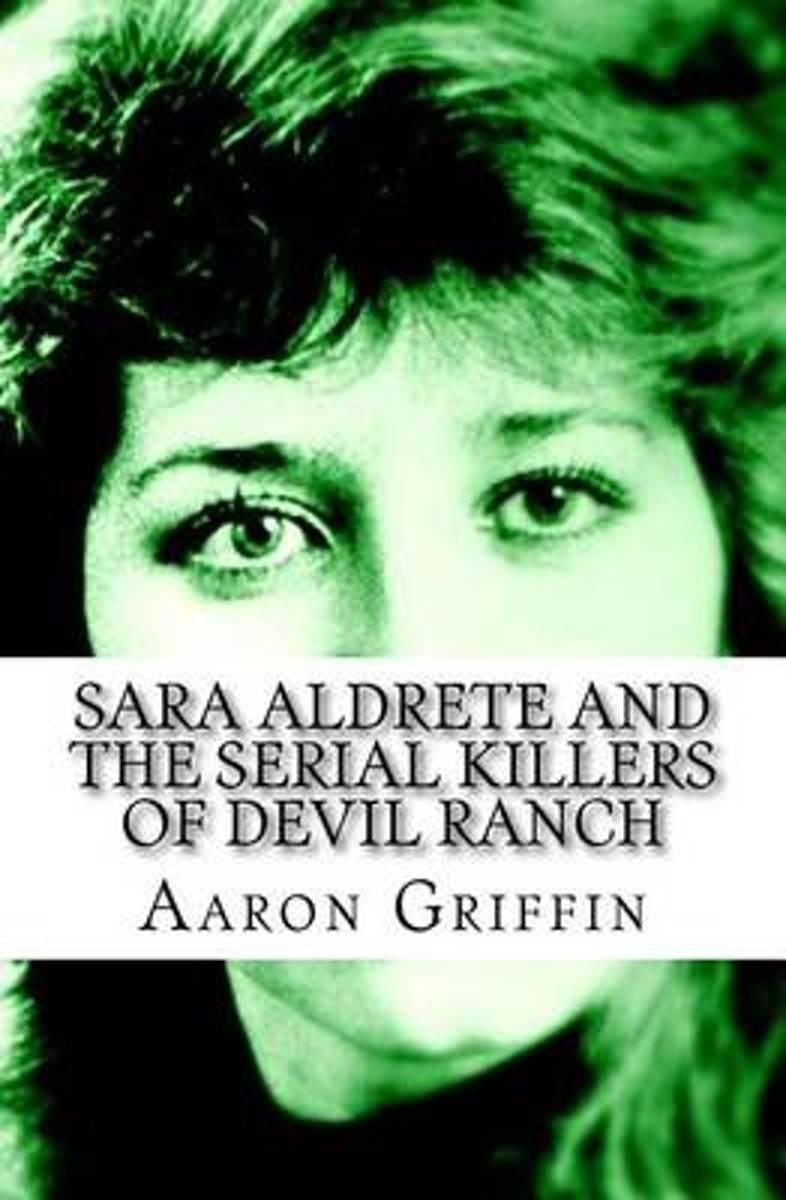 Sara Aldrete and the Serial Killers of Devil Ranch