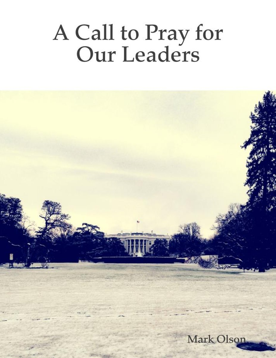 A Call to Pray for Our Leaders