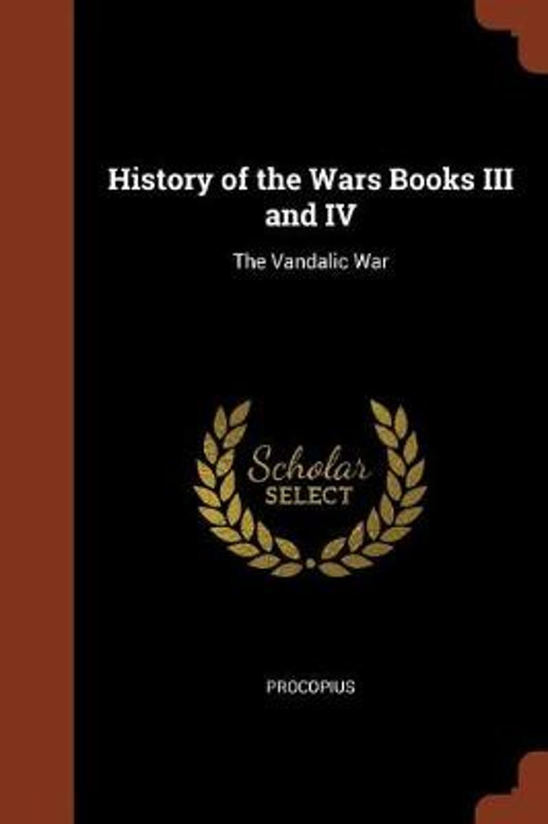 History of the Wars Books III and IV