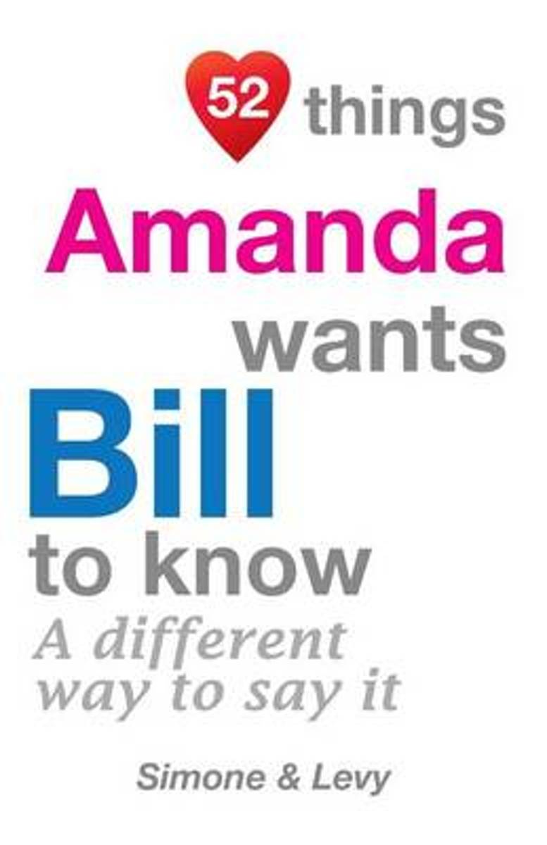 52 Things Amanda Wants Bill to Know