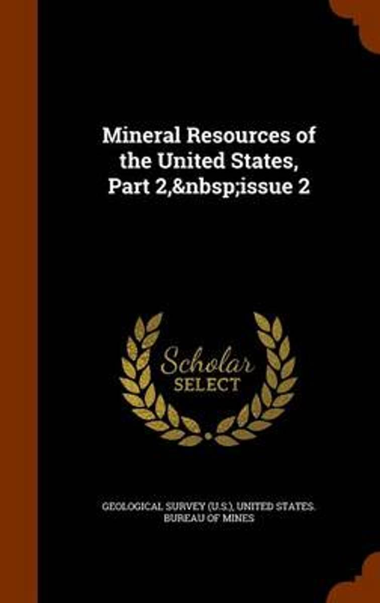 Mineral Resources of the United States, Part 2, Issue 2