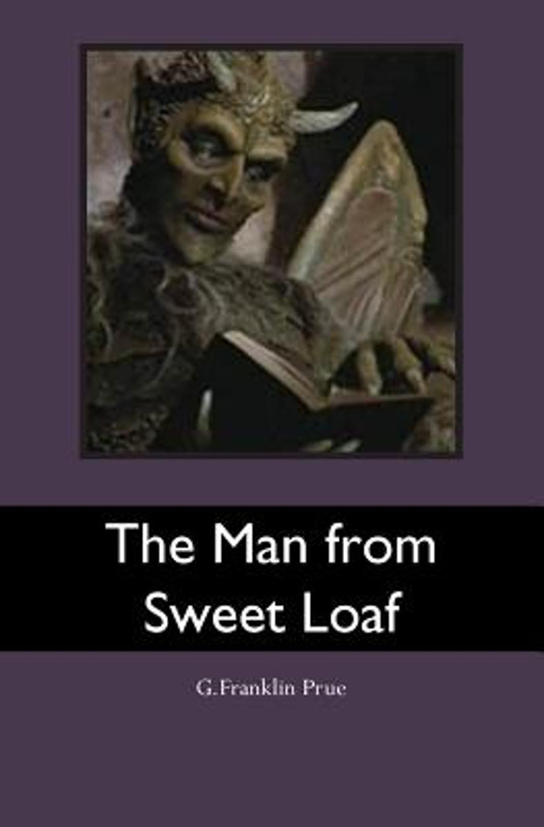 The Man from Sweet Loaf