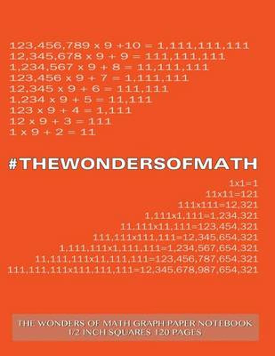 The Wonders of Math Graph Paper Notebook 1/2 Inch Squares 120 Pages