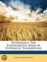 Hydrology: the Fundamental Basis of Hydraulic Engineering