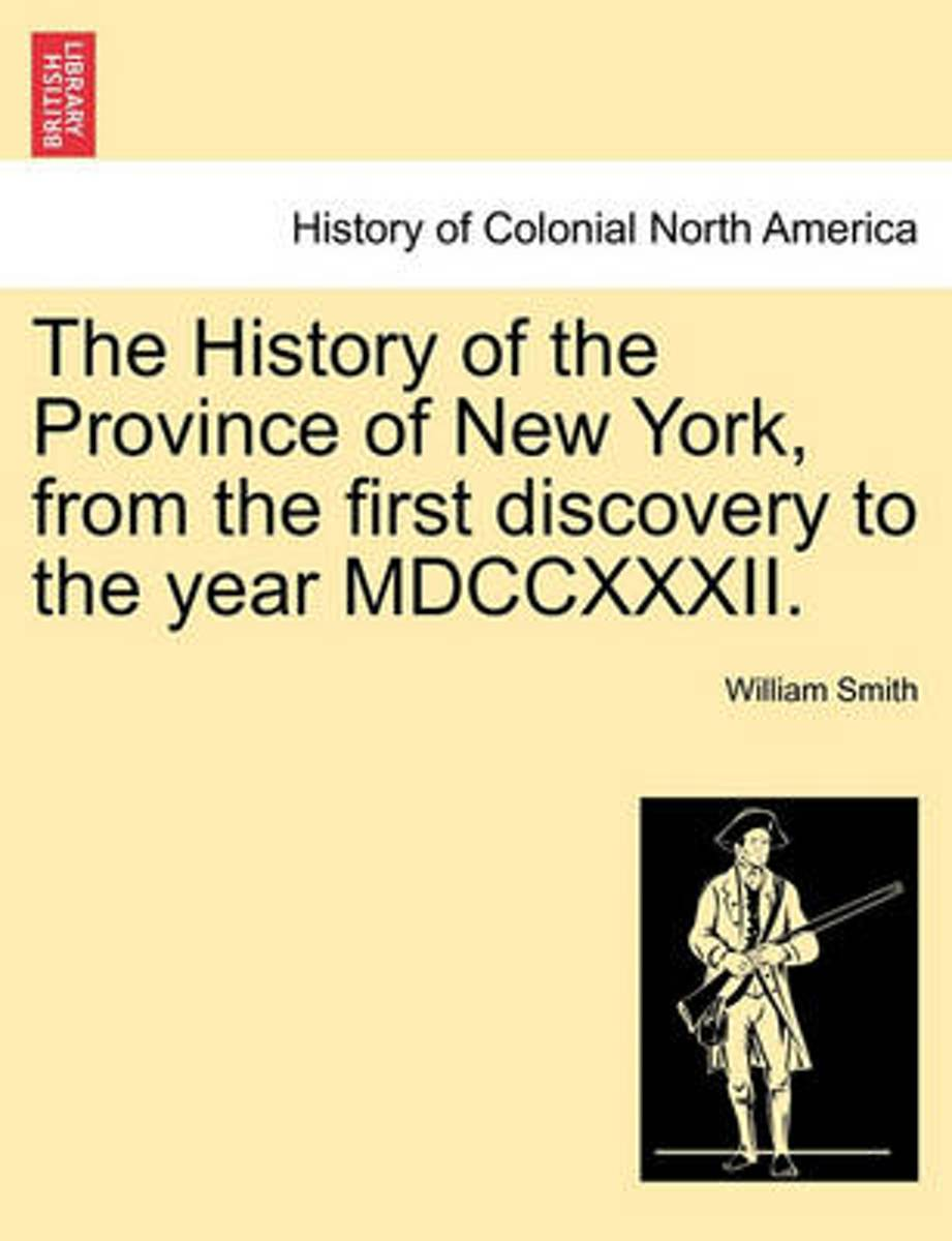The History of the Province of New York, from the First Discovery to the Year MDCCXXXII.