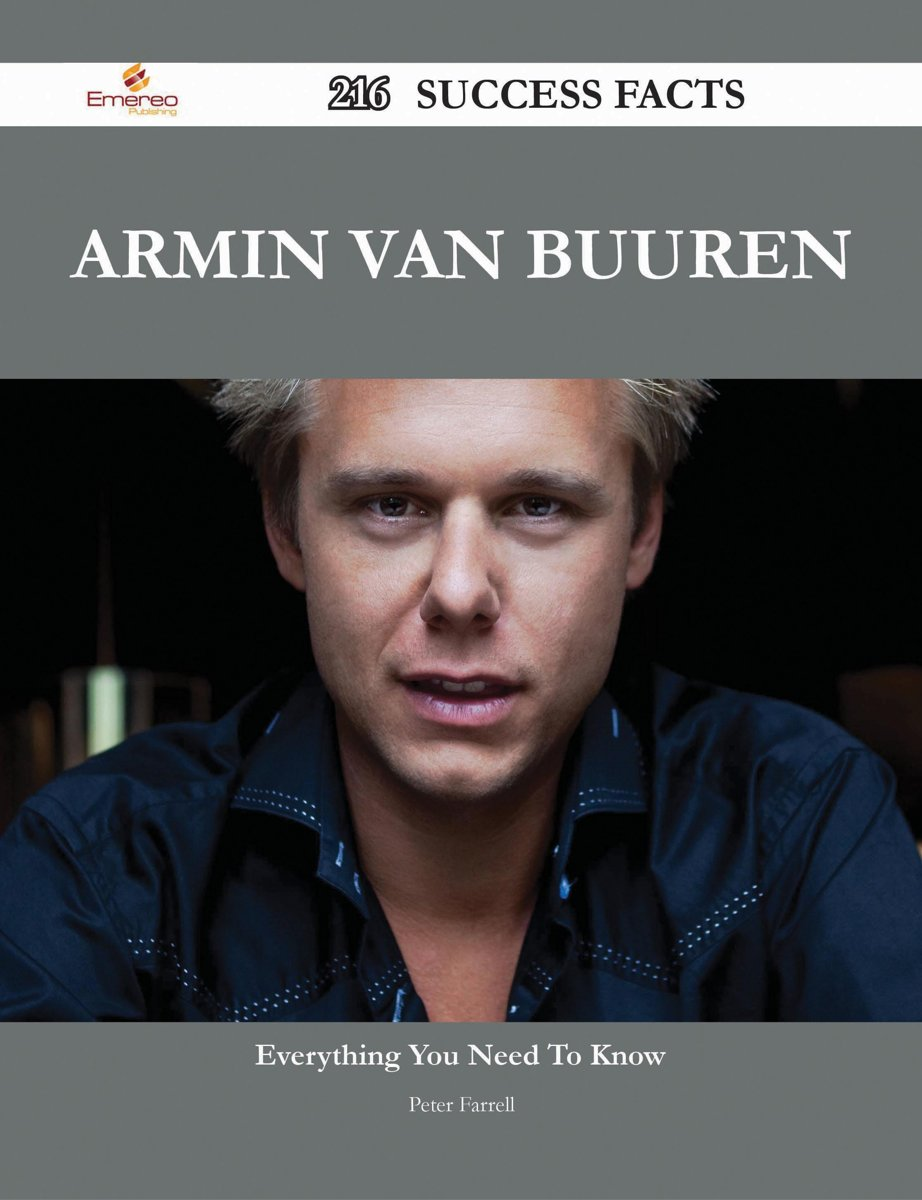 Armin van Buuren 216 Success Facts - Everything you need to know about Armin van Buuren