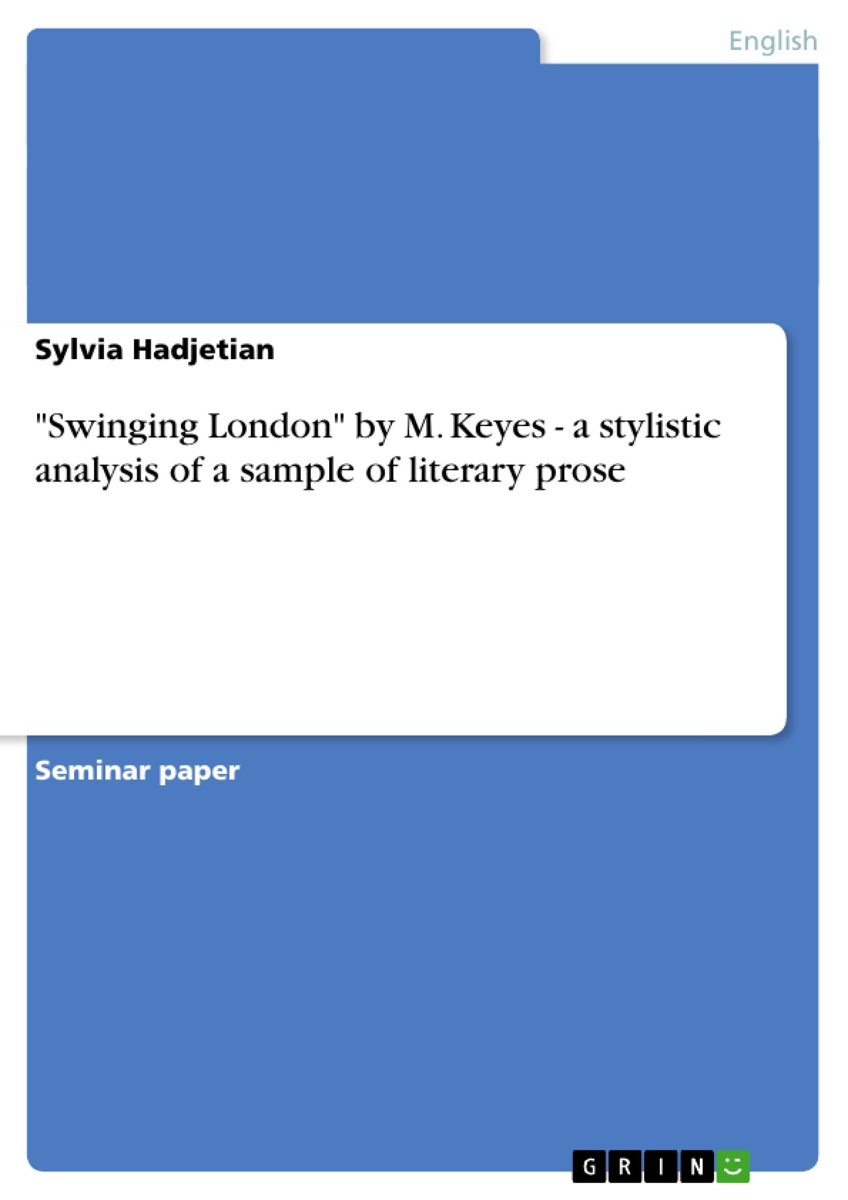 'Swinging London' by M. Keyes - a stylistic analysis of a sample of literary prose
