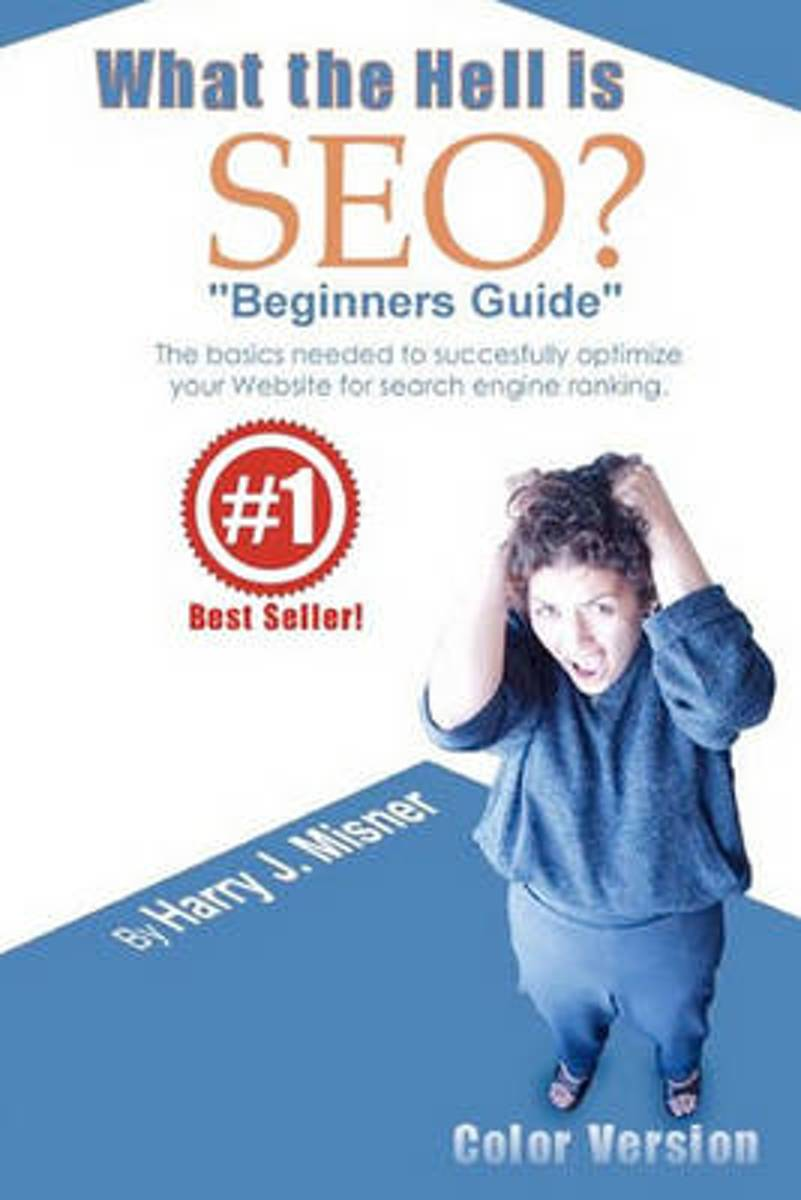 What the Hell Is Seo Beginners Guide Color Version