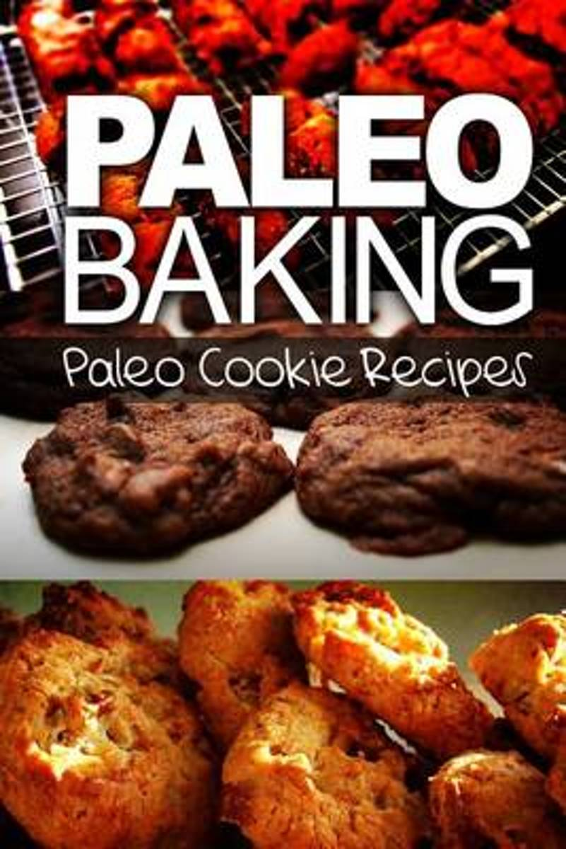 Paleo Baking - Paleo Cookie Recipes