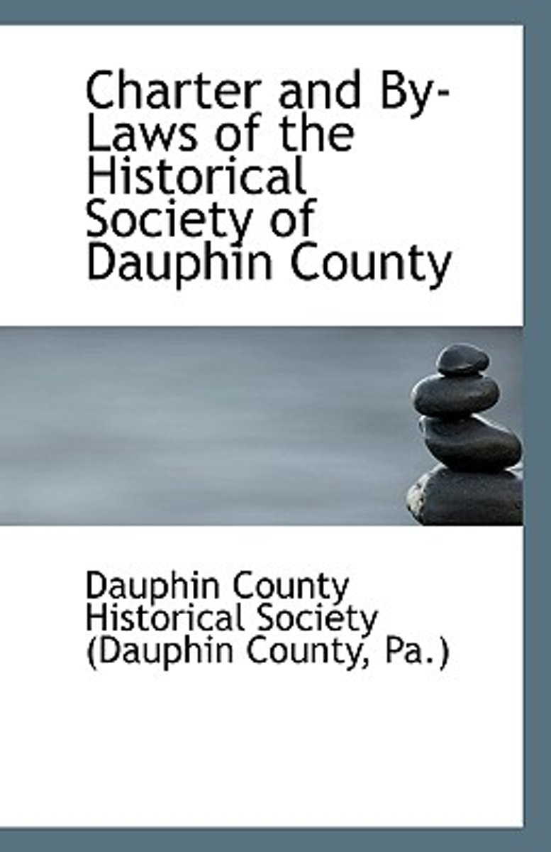 Charter and By-Laws of the Historical Society of Dauphin County