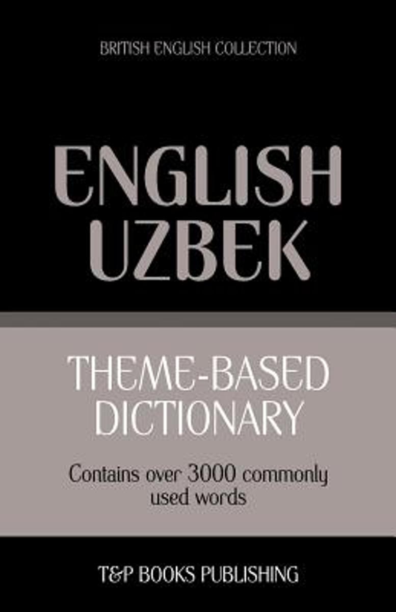 Theme-Based Dictionary British English-Uzbek - 3000 Words