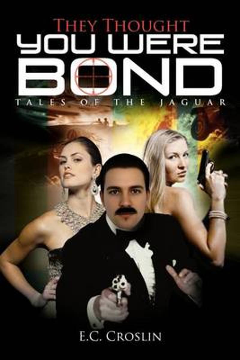 They Thought You Were Bond