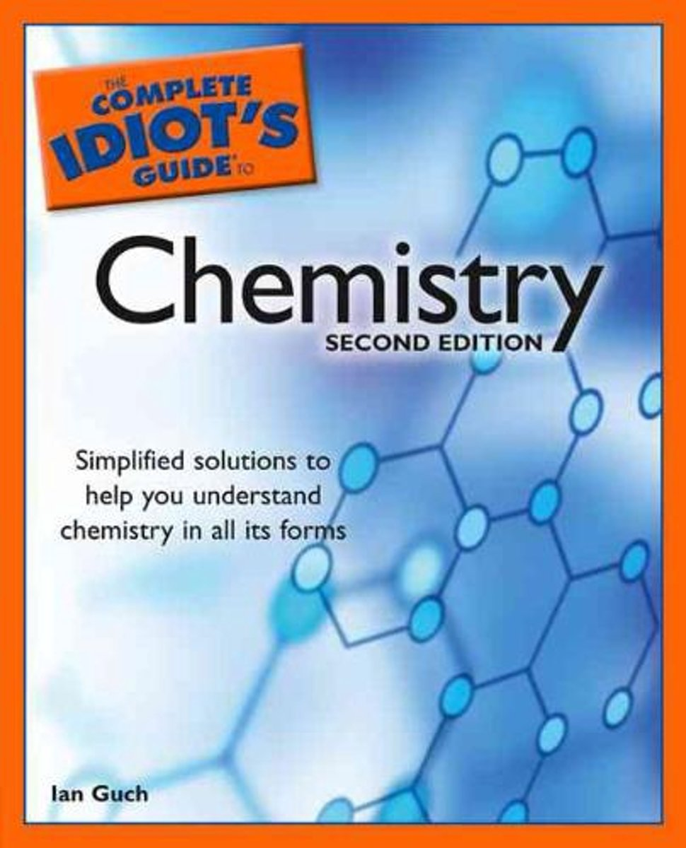 The Complete Idiot's Guide To Chemistry
