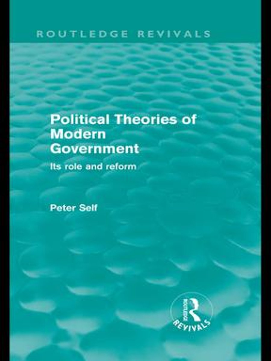 Political Theories of Modern Government (Routledge Revivals)