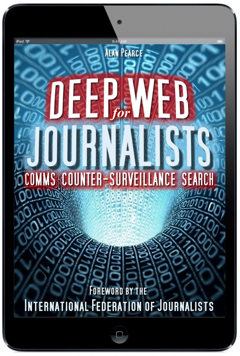Deep Web for Journalists: Comms, Counter-Surveillance, Search