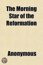 The Morning Star Of The Reformation; The Life And Times Of John De Wycliffe. The Life And Times Of John De Wycliffe